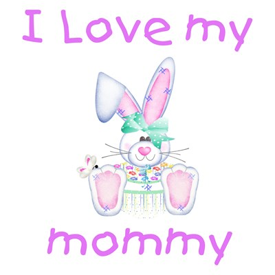 I love my mommy (girl bunny)
