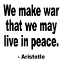 Make War to Live in Peace Quote