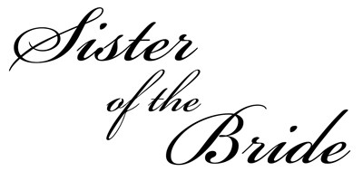 Sister of the Bride (Formal Font)