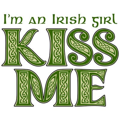 I'm an Irish Girl - Kiss Me