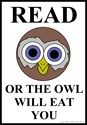 Read or the Owl Will Eat You