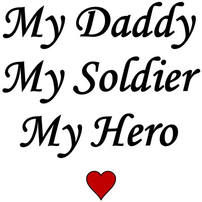 My Daddy My Soldier My Hero
