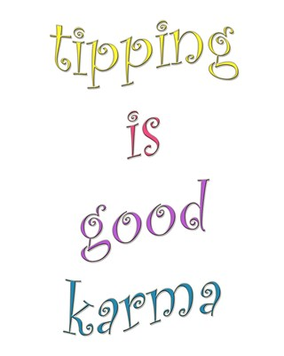 Tipping is Good Karma