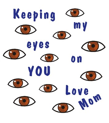 Mother's Watching You