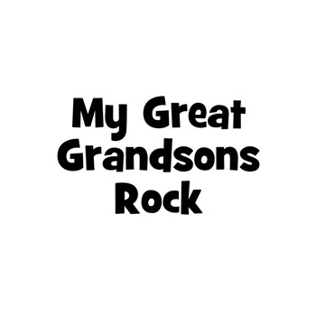 My Great Grandsons Rock