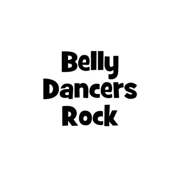 BELLY DANCERS  Rock