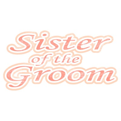 Sister of the Groom Extravaganza