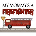 My Mommy's A Firefighter T-Shirts And Gifts