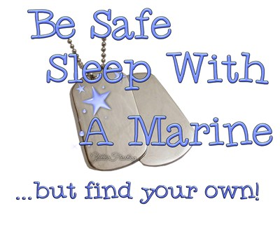 Be Safe Sleep with a Marine