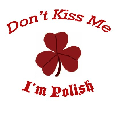St. Patrick's Day For Us Polish Folks