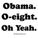 Obama. O-eight. Oh yeah.