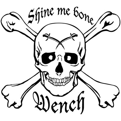 Shine Me Bone Wench