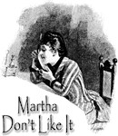 Martha Don't Like It
