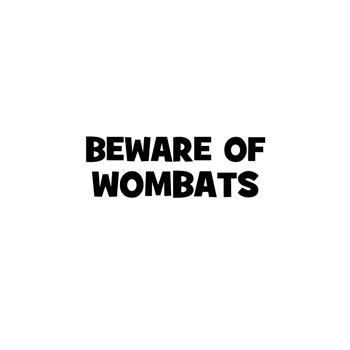 beware of wombats