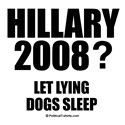 Hillary 2008? Let lying dogs sleep
