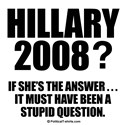 Hillary 2008? If she's the answer ...