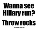 Wanna see Hillary run? Throw rocks