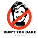 NO HILLARY: Don't you dare