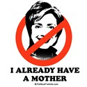 NO HILLARY:  I already have a mother