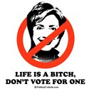 NO HILLARY: Life is a bitch