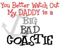 you better watch out, my daddy is a big, bad, coastie