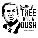Anti-Bush: Save a tree, Kill a Bush