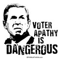 Anti-Bush: Voter Apathy is dangerous