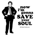 Anti-Bush: Now i'm gonna save your soul