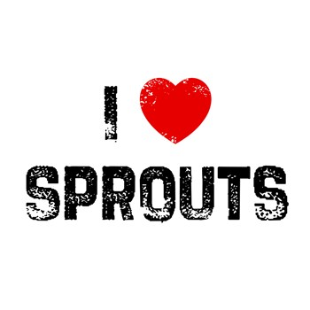 I Love Sprouts