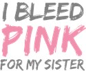 Pink Breast Cancer Sister T-shirts Gifts