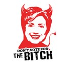 Don't vote for the bitch