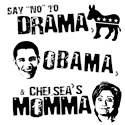 Say No to Drama, Obama, Chelsea's Mama