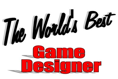 The World's Best Game Designer