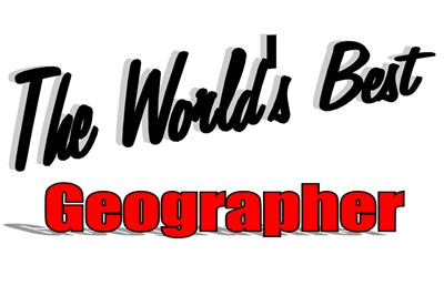The World's Best Geographer