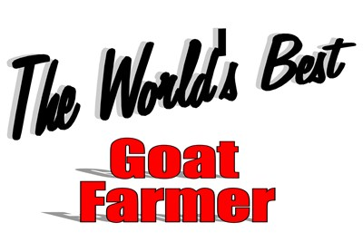 The World's Best Goat Farmer