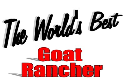 The World's Best Goat Rancher