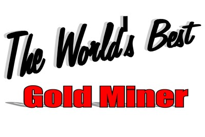 The World's Best Gold Miner