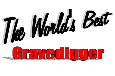 The World's Best Gravedigger