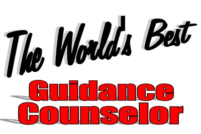 The World's Best Guidance Counselor