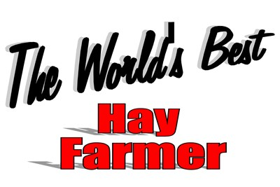 The World's Best Hay Farmer