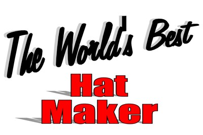 The World's Best Hat Maker