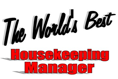 The World's Best Housekeeping Manager