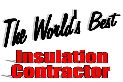 The World's Best Insulation Contractor
