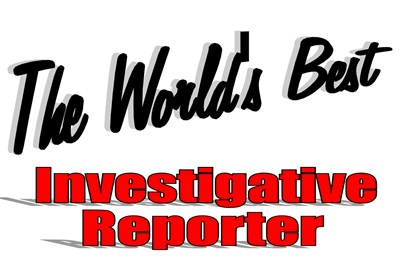The World's Best Investigative Reporter