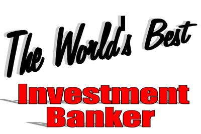 The World's Best Investment Banker