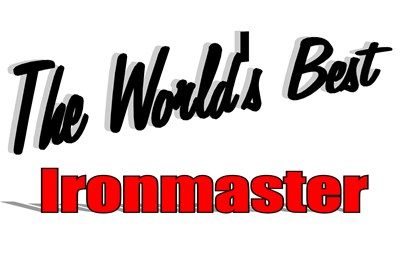 The World's Best Ironmaster