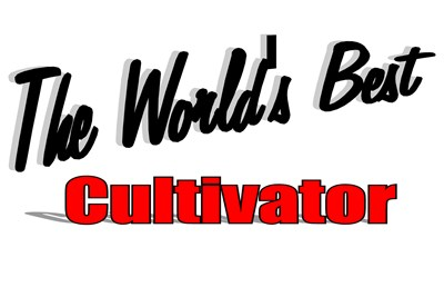 The World's Best Cultivator