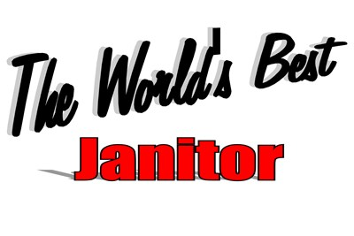 The World's Best Janitor