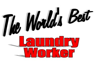 The World's Best Laundry Worker