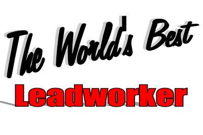 The World's Best Leadworker